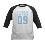 Sister of Bride 09 Kids Baseball Jersey
