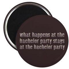 "At the Bachelor Party 2.25"" Magnet (100 pack)"