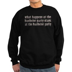 At the Bachelor Party Sweatshirt (dark)