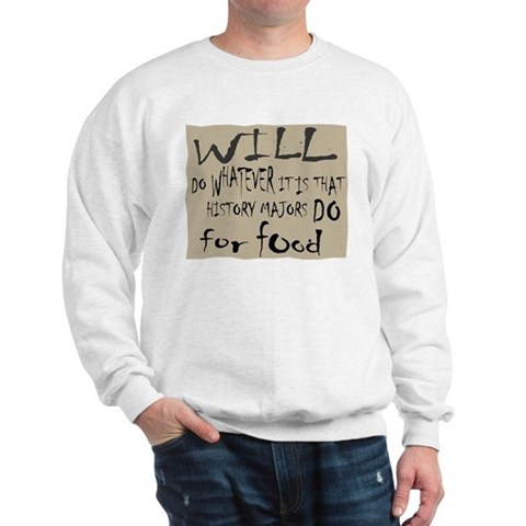 Homeless History Major Sweatshirt