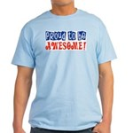 Proud to be Awesome Light T-Shirt