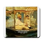 French Painter Manet Quote Mousepad