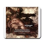 Michelangelo Perfection Quote Mousepad