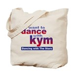 I want to Dance with Kym Tote Bag