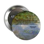 "Monet Painting: Beauty Quote 2.25"" Button (100 pac"