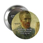 "Vincent Van Gogh Quote 2.25"" Button (100 pack)"