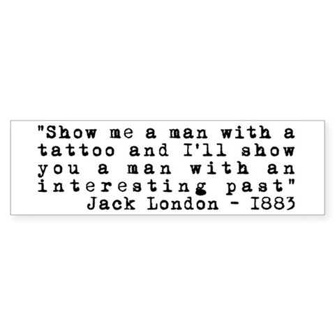 Jack London Tattoo Quote Bumper Bumper Sticker. Made by Tattoo Tribe
