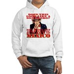 Anti Illegal Mexicans Hooded Sweatshirt