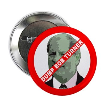 Dump Bob Turner Out Of Congress (Red Slash Through Turner Campaign Button)