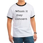 Whom It May Concern Ringer T