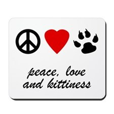 Peace, Love and Kittiness Mousepad