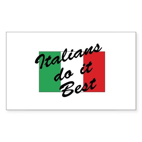 Italians Do It Best Sticker (Rectangular)