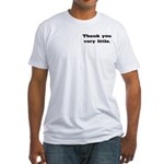 Thank you very little Fitted T-Shirt