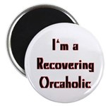 "Recovering Orcaholic 2.25"" Magnet (10 pack)"