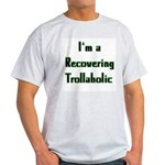 Recovering Trollaholic Ash Grey T-Shirt
