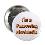 Recovering Nerdaholic Button