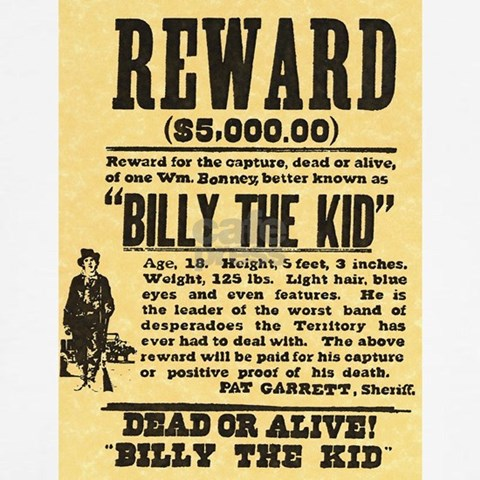 billy the kid dead picture. $5000 Reward Billy The Kid Dead or Alive