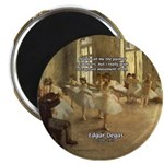 """Degas Dancers Quote 2.25"""" Magnet (10 pack)"""