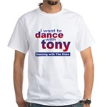 I want to Dance with Tony T-Shirt